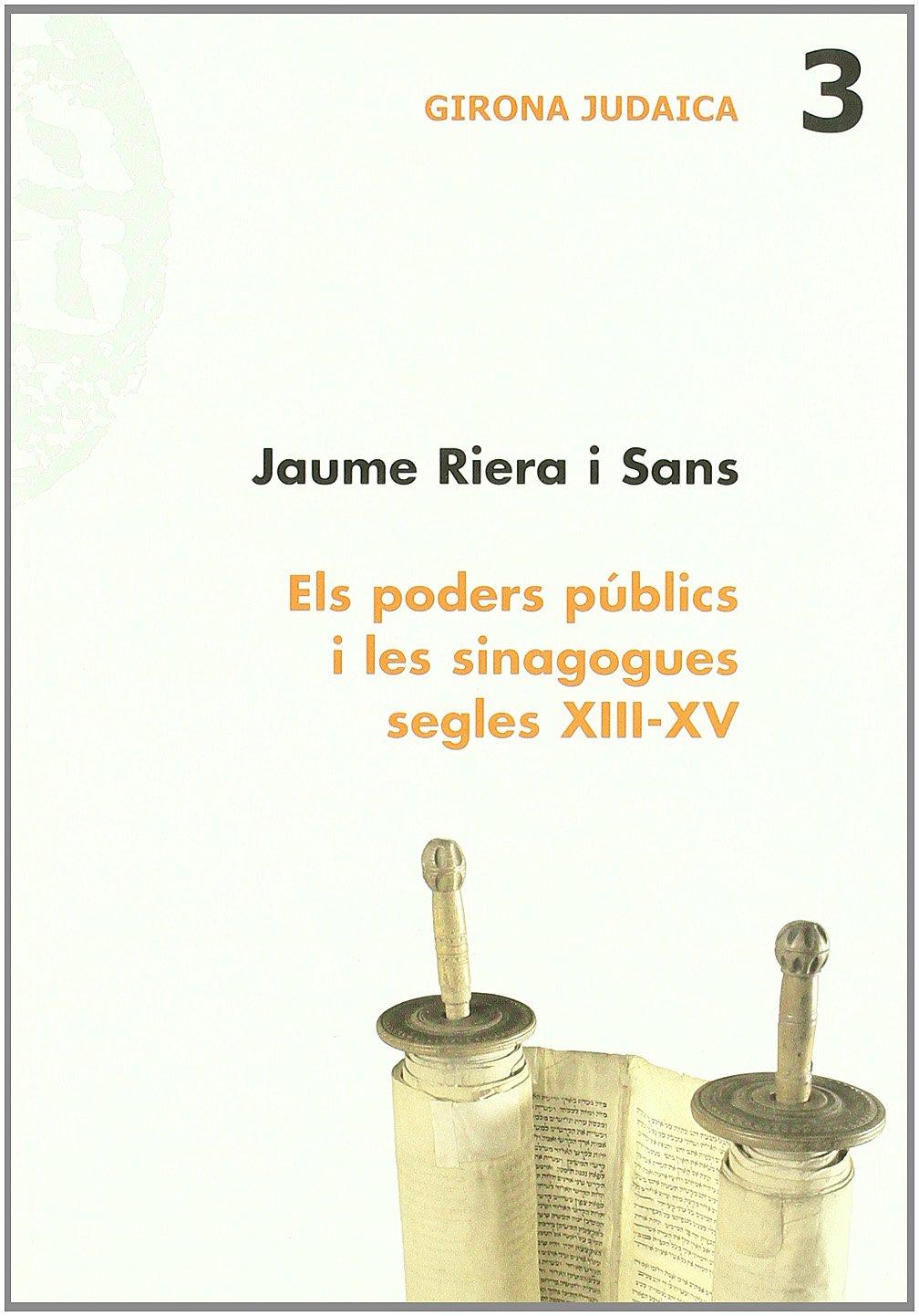 Download Els poders publics i les sinagogues. Segles XIII-XV PDF