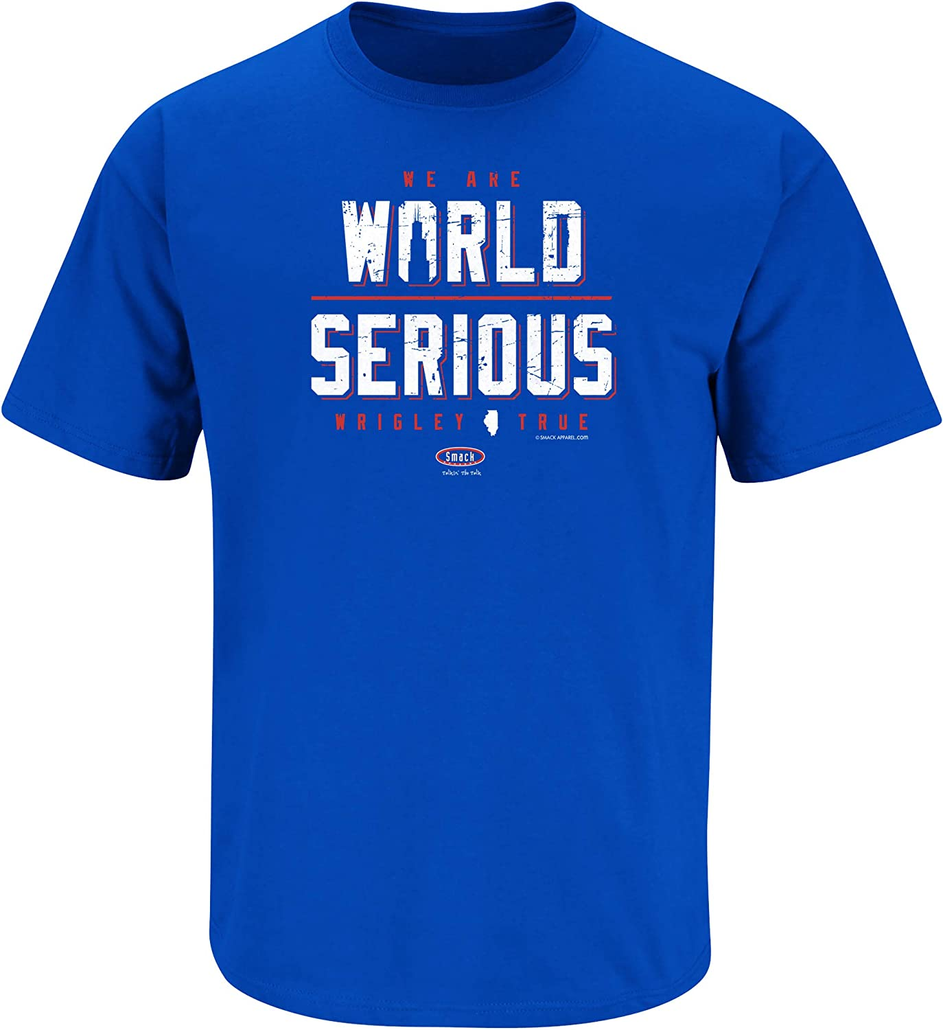 Royal T-Shirt Sm-5X Smack Apparel Chicago Baseball Fans We are World Serious Again