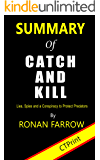 Summary of Catch and Kill : Lies, Spies and a Conspiracy to Protect Predators By Ronan Farrow