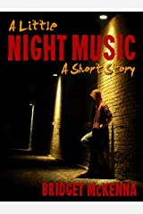 A Little Night Music - A Short Story Kindle Edition