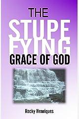 The Stupefying Grace of God