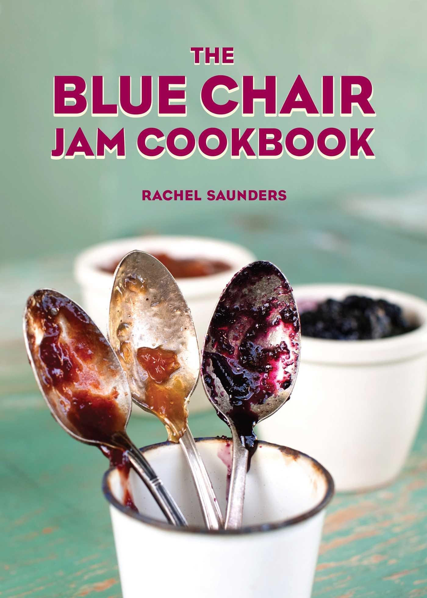 The Blue Chair Jam Cookbook Amazon Rachel Saunders