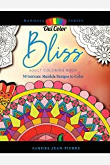 Bliss: Adult Coloring Book with 30 Intricate Mandala Designs to Color (Mandala Series) Paperback