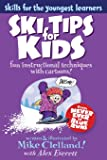 Ski Tips for Kids (Skills for the Youngest Learners)