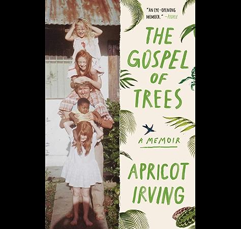 Amazon Com The Gospel Of Trees A Memoir Ebook Irving Apricot Kindle Store