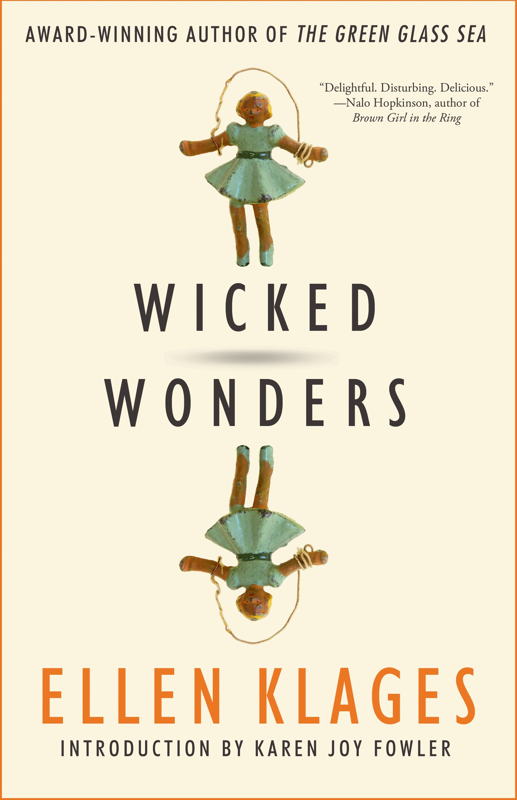 Wicked Wonders: Ellen Klages, Karen Joy Fowler: 9781616962616: Amazon:  Books