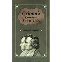 Grimm's Complete Fairy Tales (English Edition)