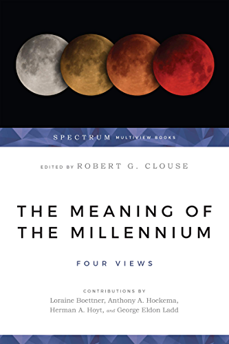 The Meaning of the Millennium: Four Views (Spectrum  Multiview Book Series) (English Edition)