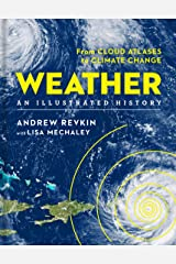 Weather: An Illustrated History: From Cloud Atlases to Climate Change (Sterling Illustrated Histories) Hardcover