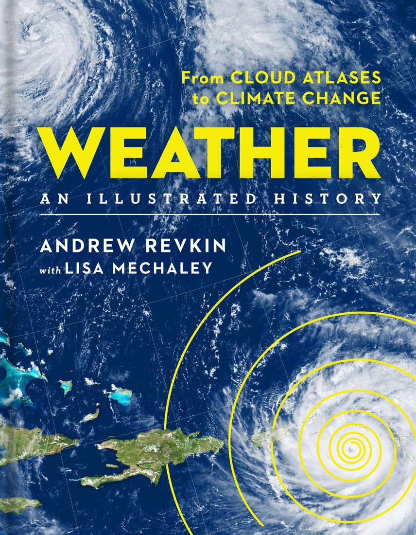 Weather: An Illustrated History: From Cloud Atlases to