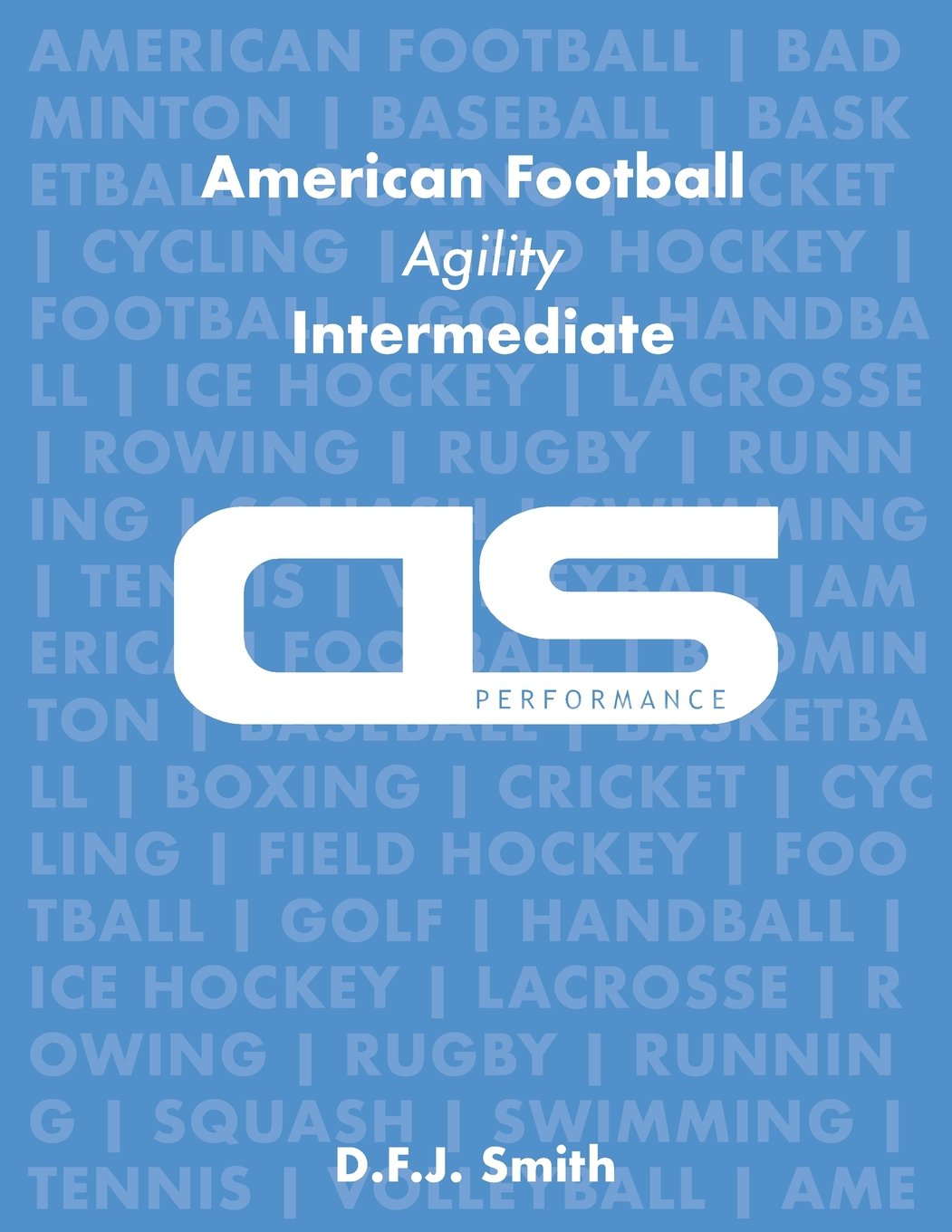 Download DS Performance - Strength & Conditioning Training Program for American Football, Agility, Intermediate pdf epub