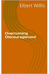 Overcoming Discouragement Kindle Edition