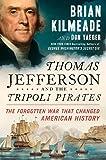 Thomas Jefferson and the Tripoli Pirates: The