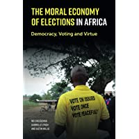 The Moral Economy of Elections in Africa: Democracy, Voting and Virtue