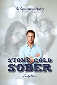 Stone Cold Sober (Angie Deacon Mysteries Book 6)