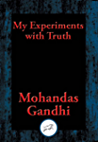 My Experiments with Truth: With Linked Table of Contents