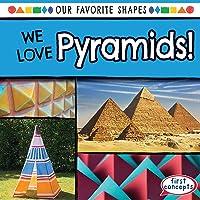 We Love Pyramids!