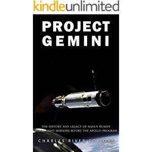 Project Gemini: The History and Legacy of NASA's Human Spaceflight Missions Before the Apollo Program
