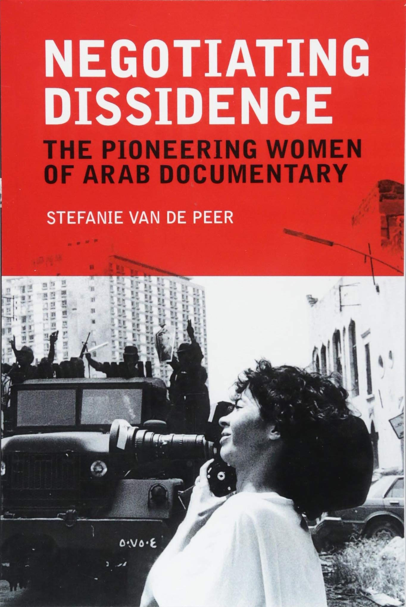 Download Negotiating Dissidence: The Pioneering Women of Arab Documentary PDF
