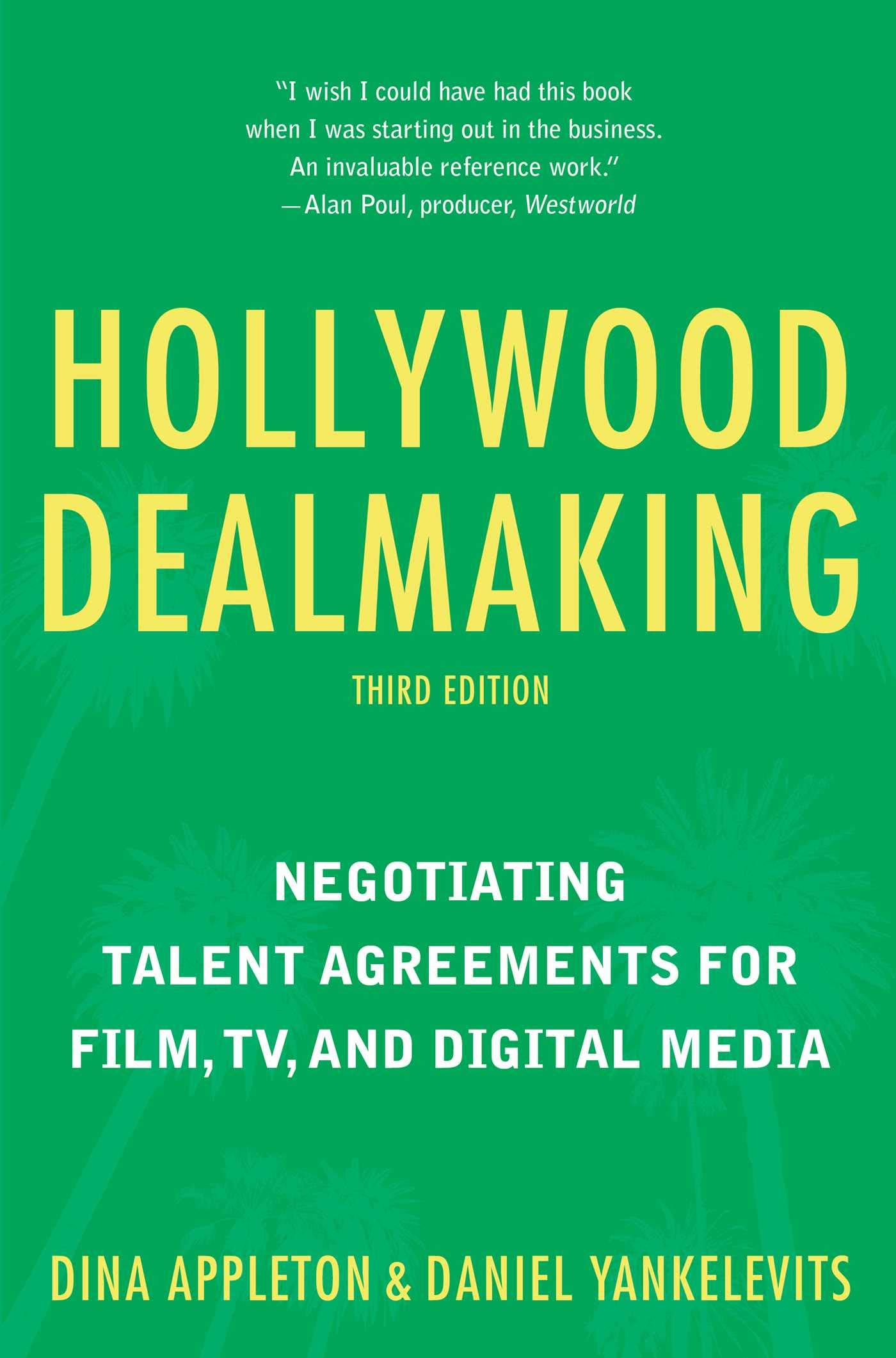 Hollywood Dealmaking: Negotiating Talent Agreements for Film, TV, and Digital Media