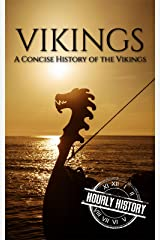 Vikings: A Concise History of the Vikings Kindle Edition