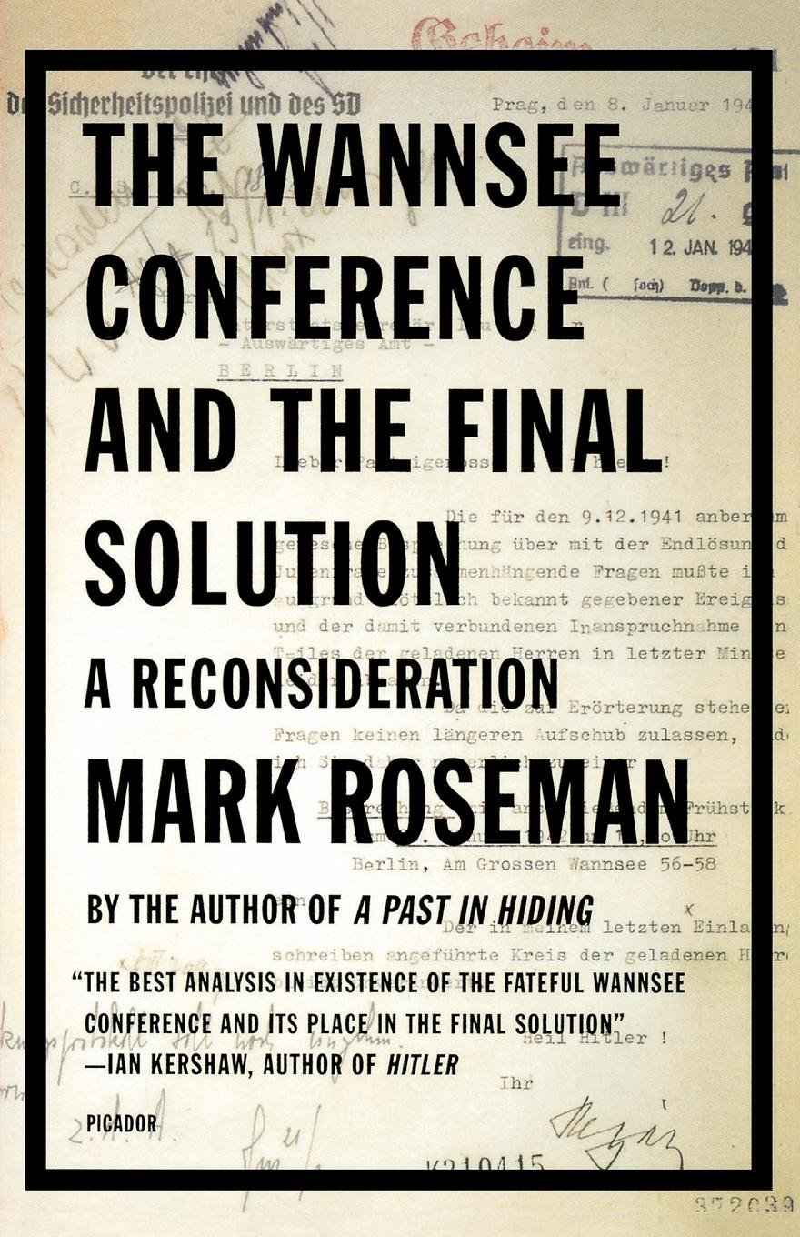 The Wannsee Conference and the Final Solution: A Reconsideration ebook