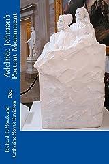 Adelaide Johnson's Portrait Monument Kindle Edition