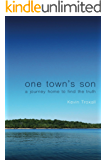 One Town's Son: A Journey Home to Find the Truth