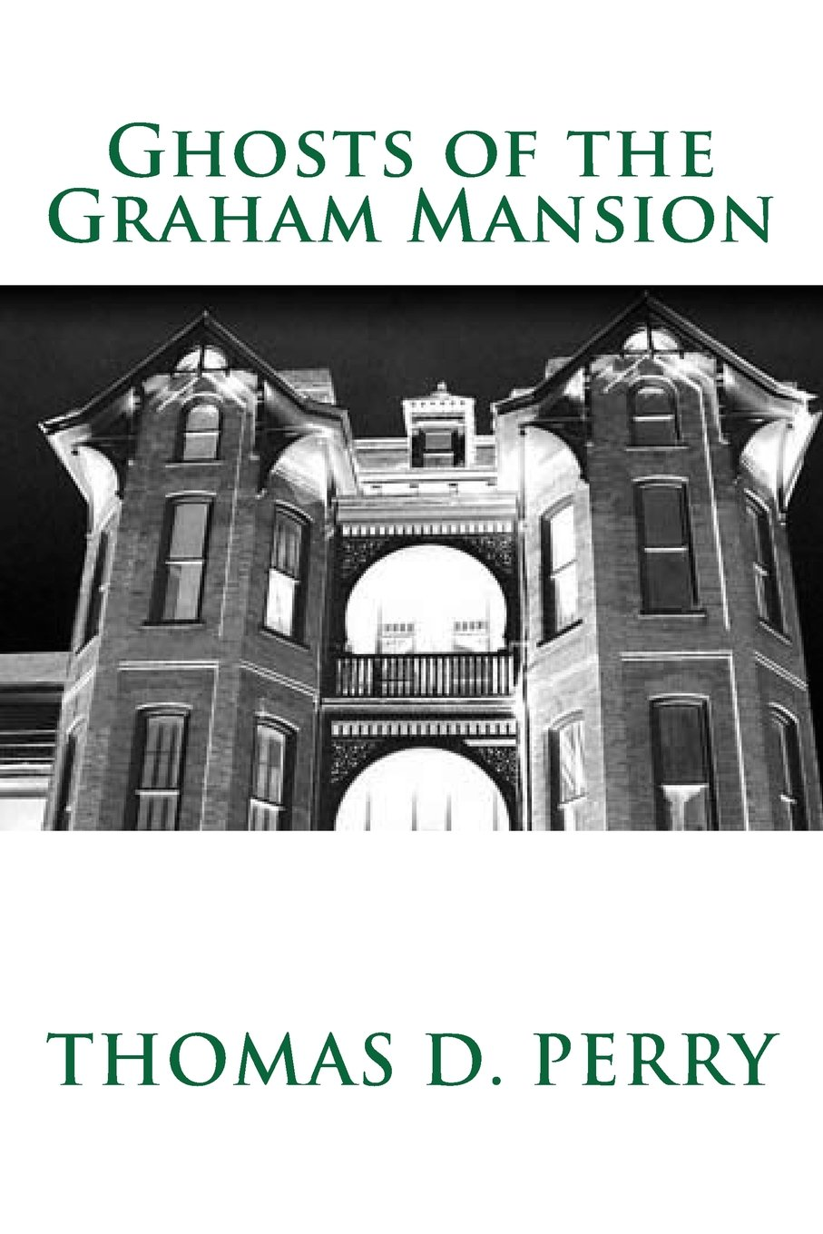 Ghosts of the Graham Mansion: Paranormal Tales From Wythe County Virginia's Haunted PDF