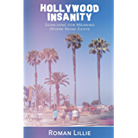 Hollywood Insanity: Searching For Meaning Where None Exists book cover