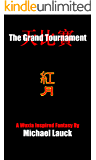 The Grand Tournament: A Wuxia Inspired Fantasy