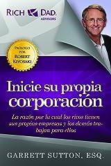 Inicie su propia corporacion (Rich Dad's Advisors (Paperback)) (Spanish Edition) Paperback