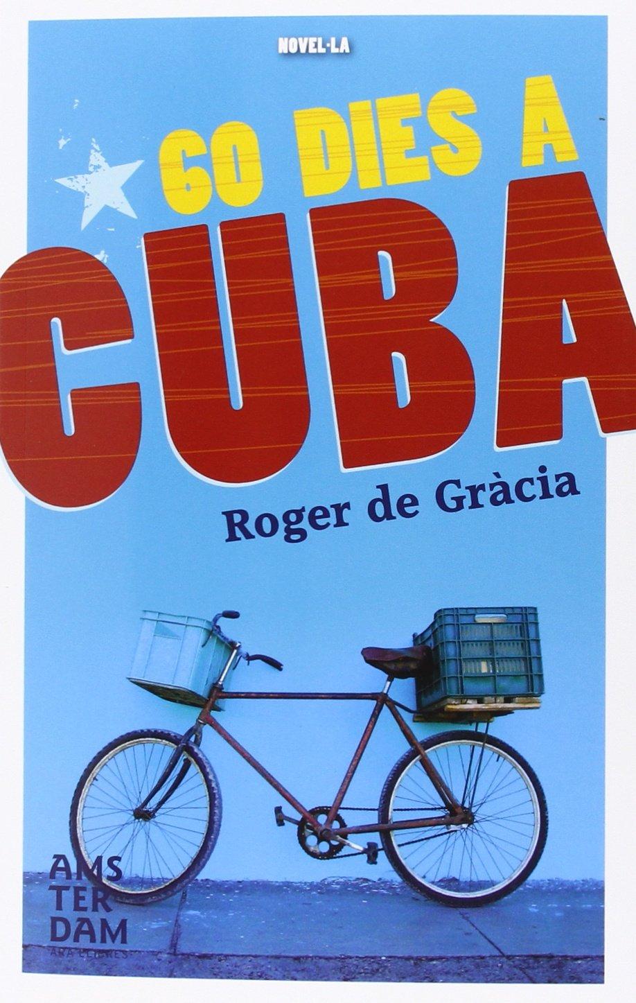 60 dies a Cuba (NOVEL-LA): Amazon.es: de Gràcia Clotet, Roger: Libros