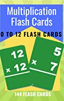 MULTIPLICATION FLASH CARDS: 0 To 12 Child Flash