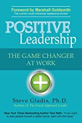 Positive Leadership: The Game Changer at Work Paperback