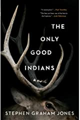 The Only Good Indians Hardcover