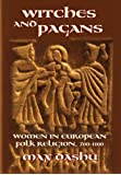 Witches and Pagans: Women in European Folk Religion, 700-1100