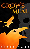 Crow's Meal (Crow's Meal Chronicles Book 1)