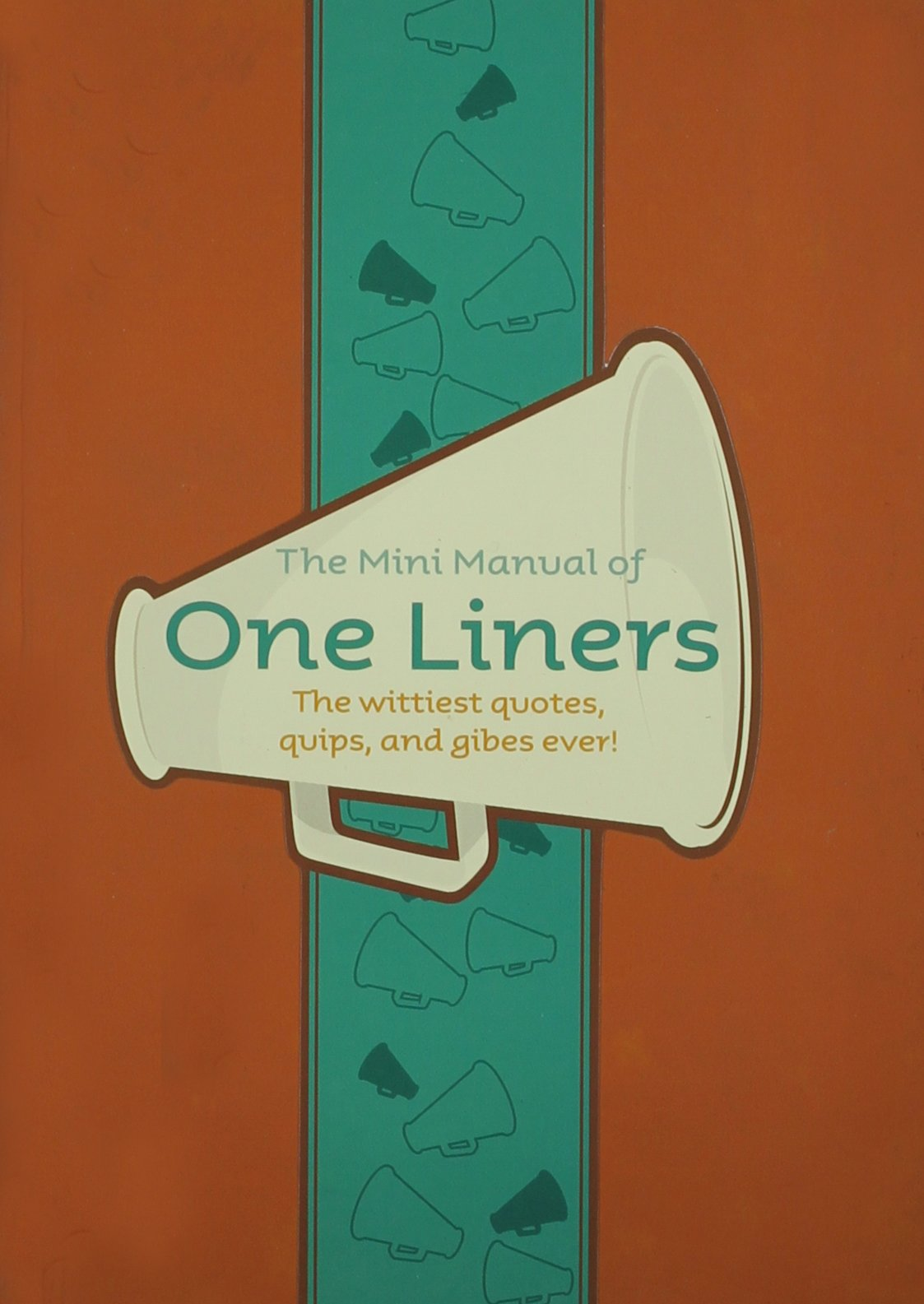 Download The Mini Manual of One Liners: The wittiest quotes, quips and gibes ever! PDF