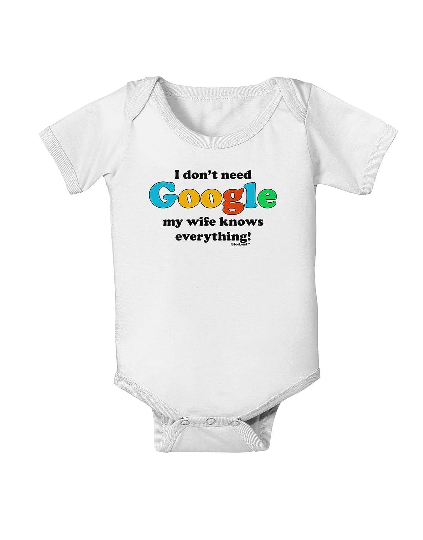 I Dont Need Google Wife Baby Romper Bodysuit