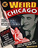 Weird Chicago (Haunted Illinois Books)
