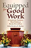 Equipped for Good Work: A Guide for Pastors, Third Edition