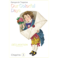 Our colorfull Days - chapitre 3 (French Edition)