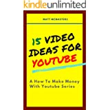 15 VIDEO IDEAS FOR YOUTUBE: How To Make Money With YouTube