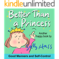 Better Than a Princess (Rhyming Children's Picture Book About Self-Control and Good Manners)