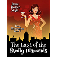 The Last of the Family Diamonds (Izzie Firecracker Book 1)