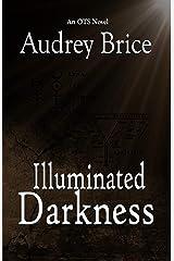 Illuminated Darkness (Ordo Templi Serpentis Mysteries Book 5) Kindle Edition