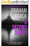A Second Death: An international thriller full of dark humour (Josef Slonský Investigations Book 5)