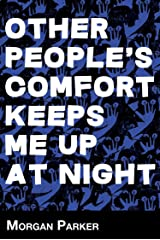 Other People's Comfort Keeps Me Up at Night Paperback