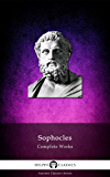 Delphi Complete Works of Sophocles (Illustrated) (Delphi Ancient Classics Book 16)